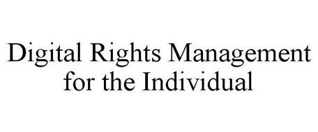 DIGITAL RIGHTS MANAGEMENT FOR THE INDIVIDUAL