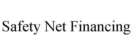 SAFETY NET FINANCING