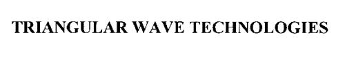 TRIANGULAR WAVE TECHNOLOGIES