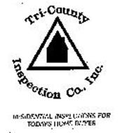 TRI-COUNTY INSPECTION CO., INC. RESIDENTIAL INSPECTIONS FOR TODAYS HOME BUYER