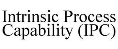 INTRINSIC PROCESS CAPABILITY (IPC)