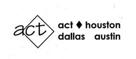 ACT ACT HOUSTON DALLAS AUSTIN
