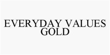 EVERYDAY VALUES GOLD