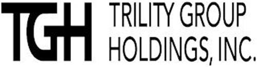 TGH TRILITY GROUP HOLDINGS, INC.