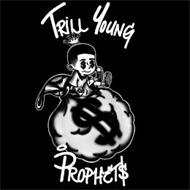 TRILL YOUNG PROPHET$