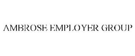 ambrose employer group AMBROSE EMPLOYER GROUP Trademark of TRINET HR IV, LLC. Serial Number ...