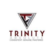 TTT TRINITY ABSOLUTE CONSISTENT. GENUINE. MASTERED.