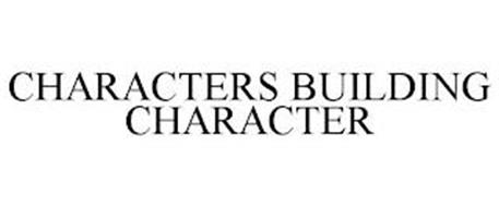 CHARACTERS BUILDING CHARACTER