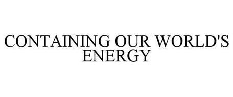 CONTAINING OUR WORLD'S ENERGY