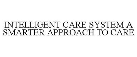 INTELLIGENT CARE SYSTEM A SMARTER APPROACH TO CARE