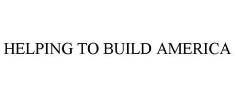 HELPING TO BUILD AMERICA