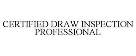 CERTIFIED DRAW INSPECTION PROFESSIONAL