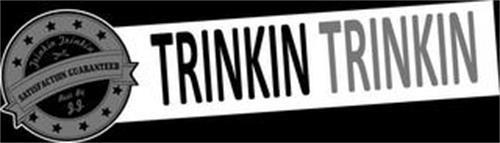 TRINKIN TRINKIN SATISFACTION GUARANTEEDREST. BY J.J. TRINKIN TRINKIN