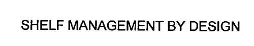 SHELF MANAGEMENT BY DESIGN