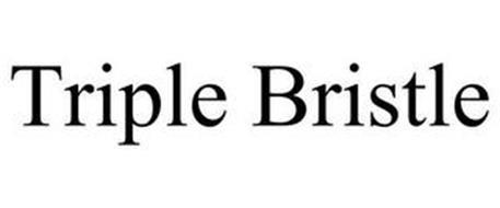 TRIPLE BRISTLE