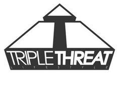 T TRIPLE THREAT LIFESTYLE