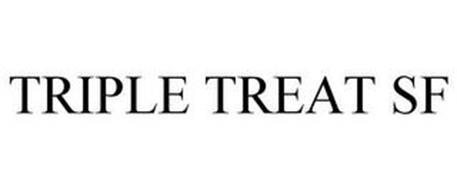 TRIPLE TREAT SF