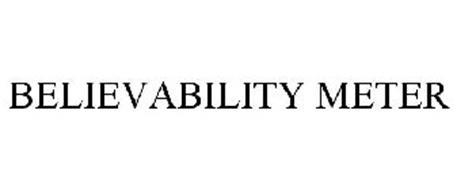 BELIEVABILITY METER