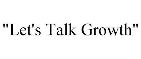 """LET'S TALK GROWTH"""