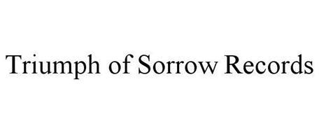 TRIUMPH OF SORROW RECORDS