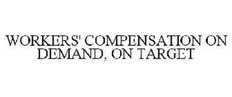 WORKERS' COMPENSATION ON DEMAND, ON TARGET