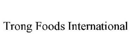 TRONG FOODS INTERNATIONAL