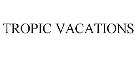 TROPIC VACATIONS