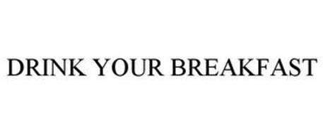 DRINK YOUR BREAKFAST