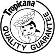TROPICANA QUALITY GUARANTEE TROPIC-ANA