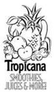 TROPICANA SMOOTHIES, JUICES & MORE!