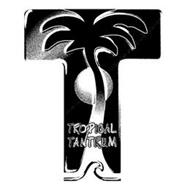 T TROPICAL TANTRUM