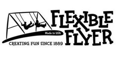 FLEXIBLE FLYER CREATING FUN SINCE 1889 MADE IN USA
