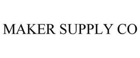 MAKER SUPPLY CO
