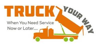 TRUCK YOUR WAY WHEN YOU NEED SERVICE NOW OR LATER....
