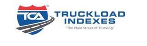 "TCA TRUCKLOAD INDEXES ""THE MAIN STREET OF TRUCKING"""