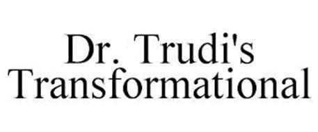DR. TRUDI'S TRANSFORMATIONAL