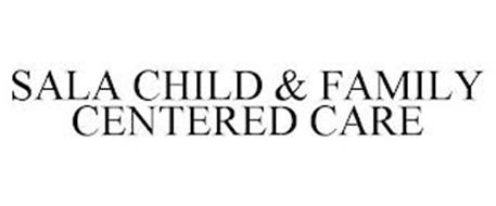 SALA CHILD & FAMILY CENTERED CARE