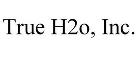 TRUE H2O, INC.
