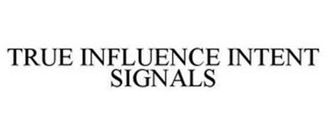 TRUE INFLUENCE INTENT SIGNALS