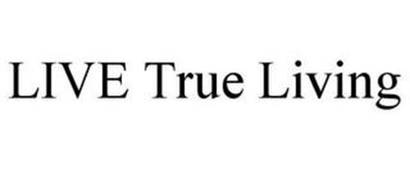 LIVE TRUE LIVING