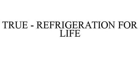 TRUE - REFRIGERATION FOR LIFE