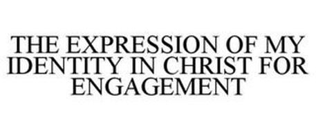THE EXPRESSION OF MY IDENTITY IN CHRIST FOR ENGAGEMENT