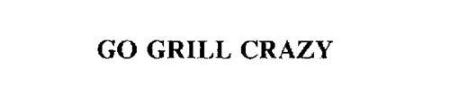 GO GRILL CRAZY