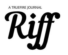 RIFF A TRUEFIRE JOURNAL