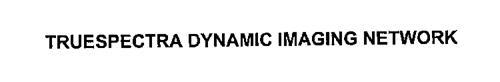 TRUESPECTRA DYNAMIC IMAGING NETWORK