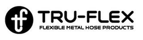 TF TRU-FLEX FLEXIBLE METAL HOSE PRODUCTS