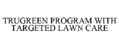 TRUGREEN PROGRAM WITH TARGETED LAWN CARE