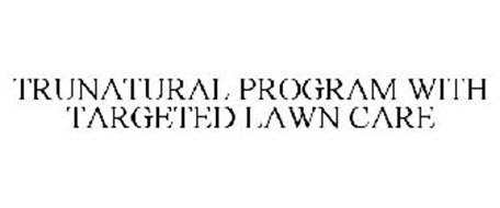 TRUNATURAL PROGRAM WITH TARGETED LAWN CARE