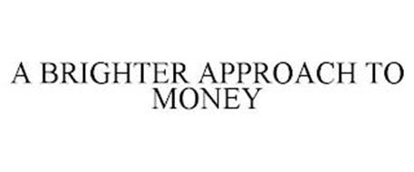 A BRIGHTER APPROACH TO MONEY