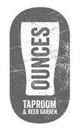 O OUNCES TAPROOM AND BEER GARDEN